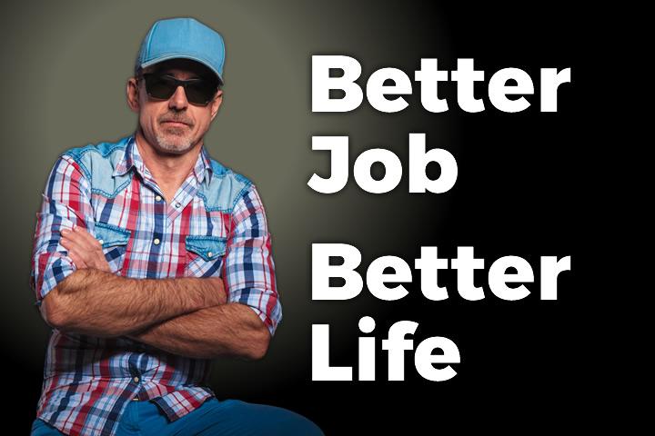 Better Job-Better Life