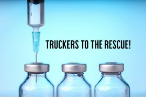 Truckers at the heart of distributing the COVID Vaccine
